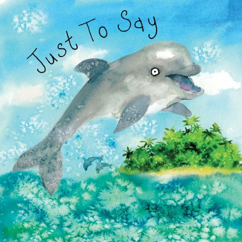 FIZ61  Dolphin Just To Say Card